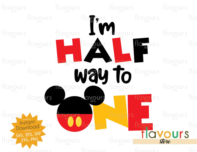 I'm half way to One - Mickey Ears - SVG Cut Files