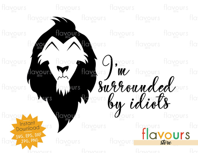 I'm surrounded by idiots - Lion King - SVG Cut File