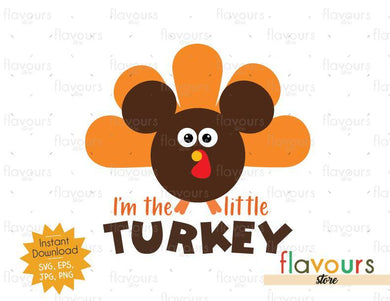 I'm the little Turkey - INSTANT DOWNLOAD - SVG Files