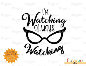 I'm Watching Always Watching - Monsters Inc - SVG Cut File