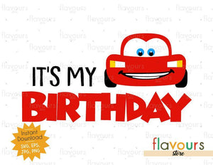 It's my Birthday - Lightning Mcqueen - Cars - Instant Download - SVG FILES