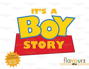 It's a Boy Story - Toy Story - Instant Download - SVG FILES