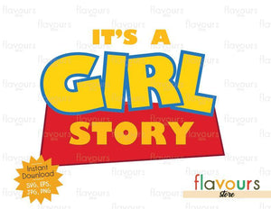 It's a Girl Story - Toy Story - Instant Download - SVG FILES