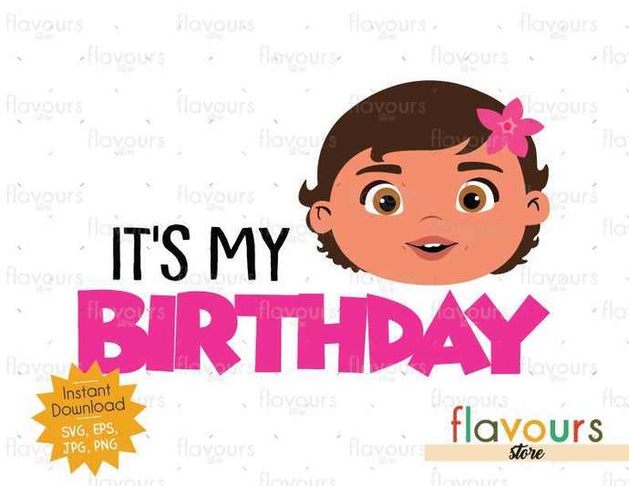 It's my Birthday - Moana - Instant Download - SVG FILES