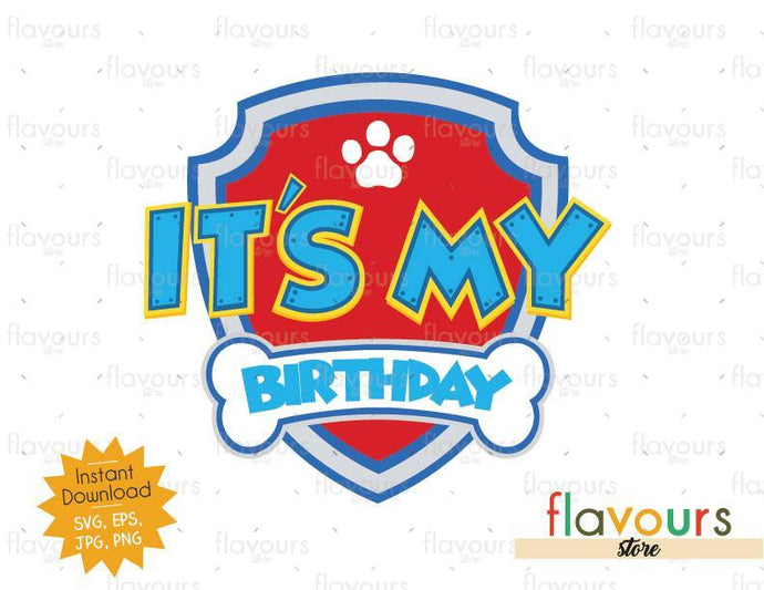 It's My Birthday - Paw Patrol Badge - Instant Download - SVG FILES