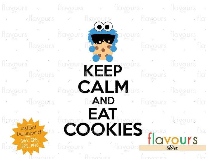 Keep Calm And Eat Cookies - Sesame Street - SVG Cut File