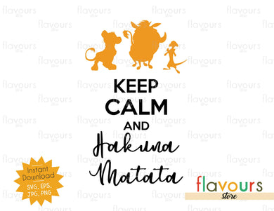 Keep calm and Hakuna Matata - Lion King - SVG Cut File