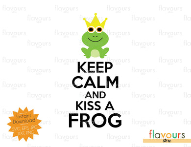 Keep calm and kiss a frog - Instant Download - SVG Cut File