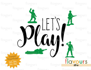 Let's Play - Soldiers Toy Story - Instant Download - SVG FILES