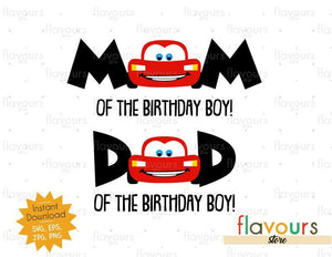 Mom and Dad of the Birthday Boy - Lightning Mcqueen - Cars - Instant Download - SVG FILES