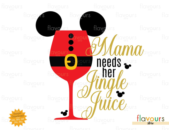 Mama Needs Her Jingle Juice - SVG Cut File - FlavoursStore