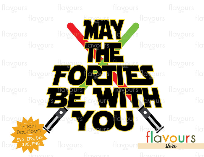 May The Forties Be With You - SVG Cut File