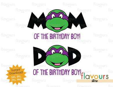Mom and Dad of the Birthday Boy - Donatello - Ninja Turtles - Instant Download - SVG FILES