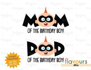 Mom and Dad of the Birthday Boy - Jack Jack - The Incredibles - Instant Download - SVG FILES
