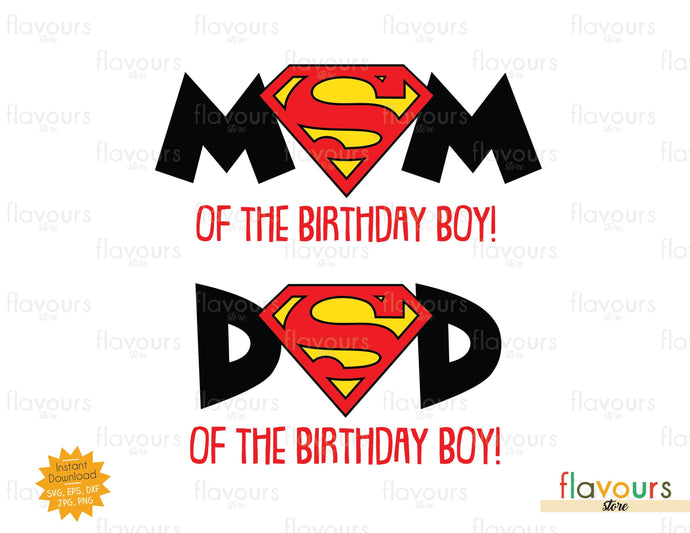 Mom and Dad of the Birthday Boy - Superman - Superheroes - Instant Download - SVG FILES