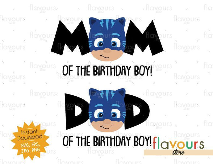 Mom and Dad of Birthday Boy - Cat Boy - Pj Mask - Instant Download - SVG FILES
