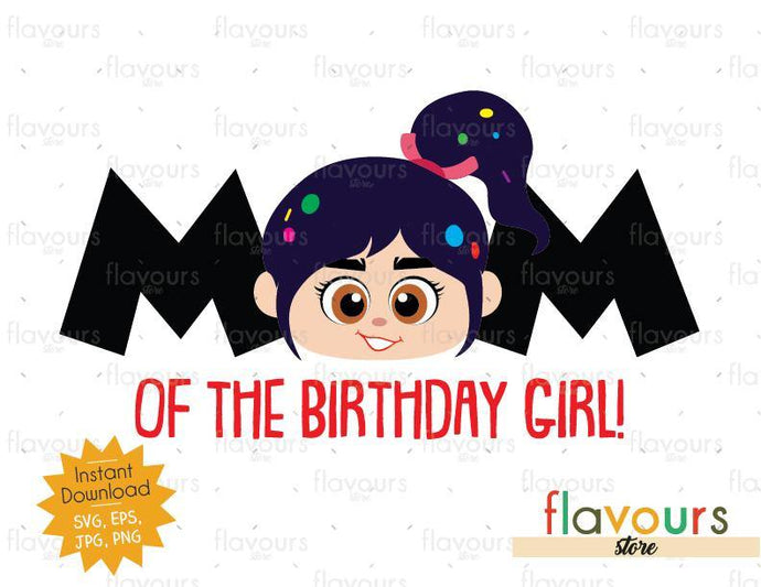 Mom of the Birthday Girl - Venelope - Wreck it Ralph - Instant Download - SVG FILES