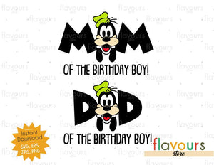 Mom and Dad of the Birthday Boy - Goofy - Instant Download - SVG FILES
