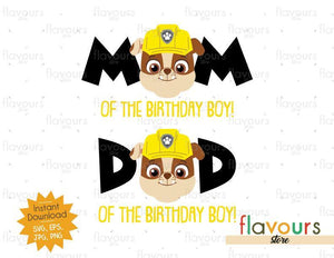 Mom and Dad of the Birthday Boy - Rubble - Paw Patrol - Instant Download - SVG FILES