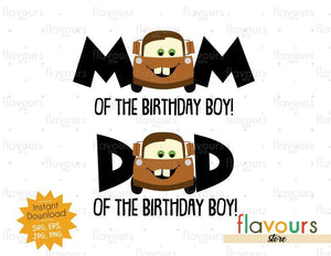 Mom and Dad of the Birthday Boy - Tow Mater - Cars - Instant Download - SVG FILES
