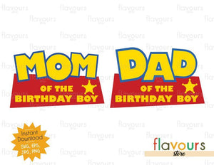 Mom and Dad Birthday Boy - Toy Story - Instant Download - SVG FILES