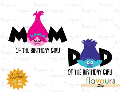 Mom and Dad Birthday Girl - Poppy and Branch - Trolls - Instant Download - SVG FILES