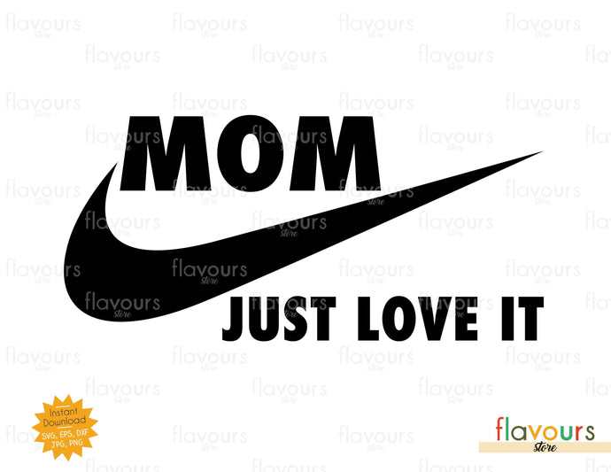 Mom Just Love It - SVG Cut File - FlavoursStore