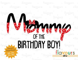 Mommy of the Birthday Girl - Minnie Inspired - Instant Download - SVG FILES