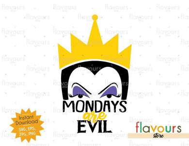 Mondays Are Evil - Evil Queen -SVG Cut File