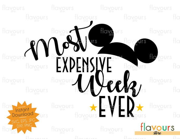 Most Expensive Week Ever - Mickey Ears - Disney - SVG Cut File
