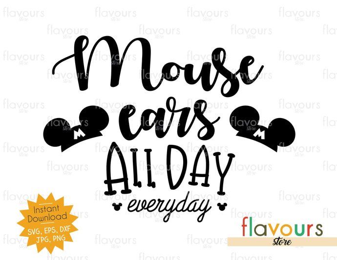 Mouse Ears All Day Everyday - SVG Cut File