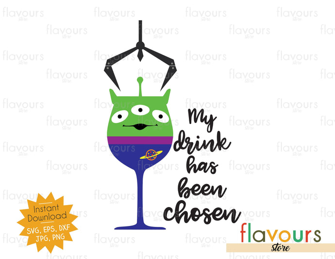 My Drink Has Been Chosen - Alien - Toy Story SVG Cut File - FlavoursStore