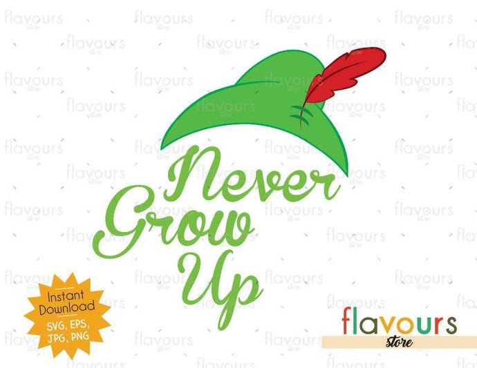 Never Grow Up - Peter Pan - SVG Cut File