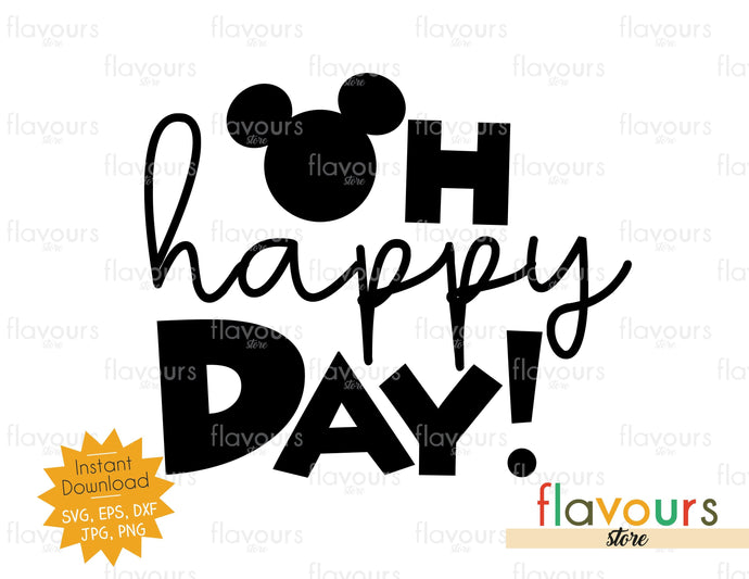 Oh Happy Day - Instant Download - SVG Cut File
