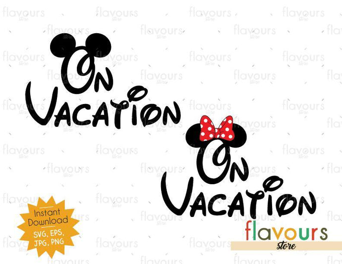 On Vacation - Minnie Mickey Ears - Instant Download - SVG Cut File
