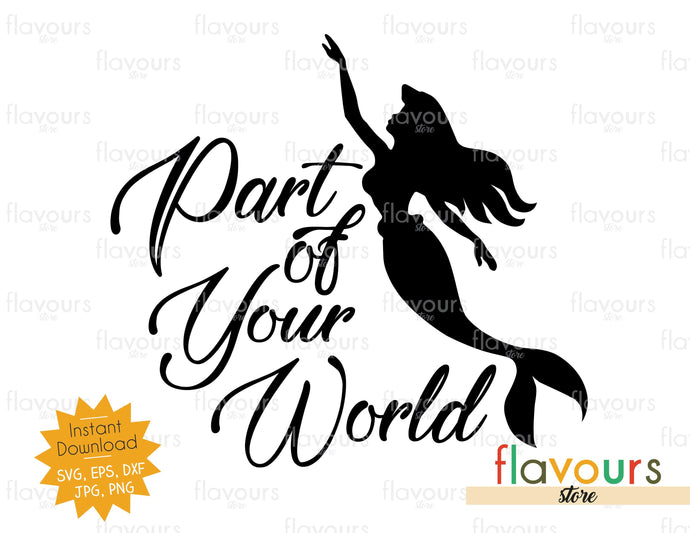 Part Of Your World - SVG Cut File - FlavoursStore