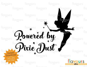 Powered By Pixie Dust - TinkerBell - Disney - SVG Cut File