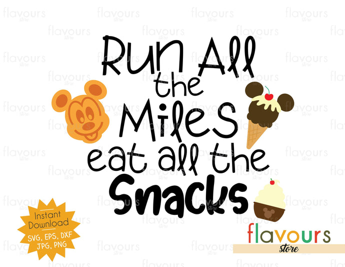 Run All The Miles Eat All The Snacks - SVG Cut File - FlavoursStore