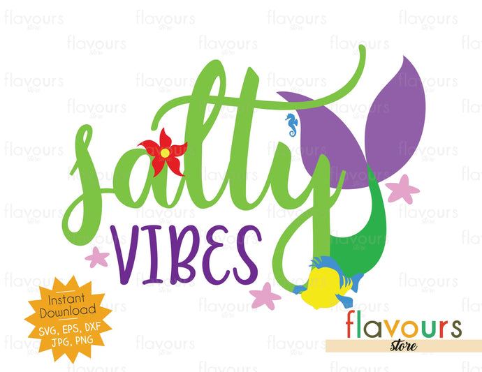 Salty Vibes - Little Mermaid - SVG Cut Files - FlavoursStore