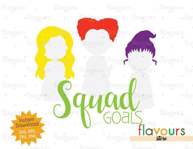 Sanderson Sisters Squad Goals - Instant Download - Cuttable Design Files