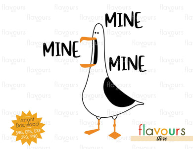 Seagull Finding Nemo Mine Quote - Instant Download - SVG FILES