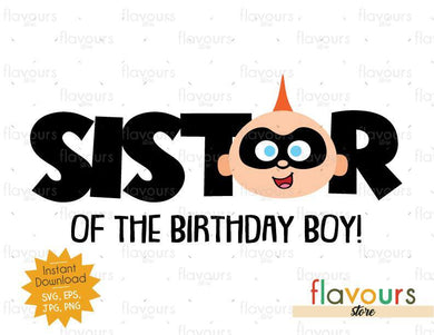 Sister of the Birthday Boy - Jack Jack - The Incredibles - Instant Download - SVG FILES