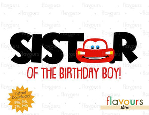 Sister of the Birthday Boy - Lightning Mcqueen - Cars - Instant Download - SVG FILES