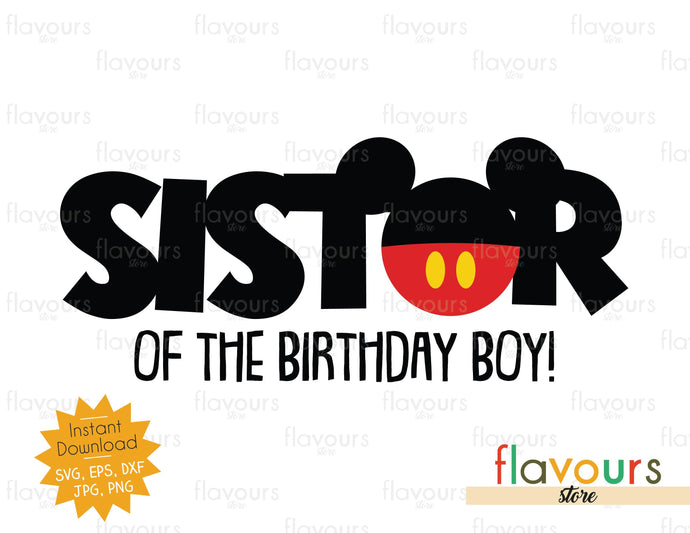 Sister of the Birthday Boy - Mickey - SVG Cut File