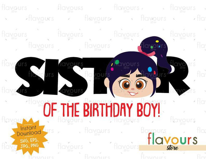 Sister of the Birthday Boy - Venelope - Wreck it Ralph - Instant Download - SVG FILES - FlavoursStore