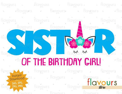Sister of the Birthday Boy - Unicorn - Instant Download - SVG FILES