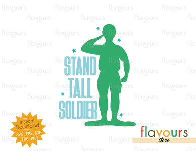 Stand tall soldier - Instant Download - SVG Cut File