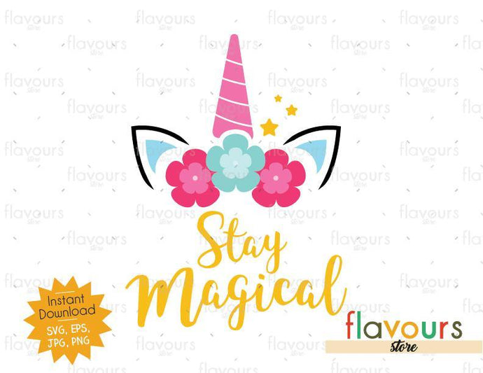 Stay Magical - Unicorn - Instant Download - SVG Cut File - FlavoursStore