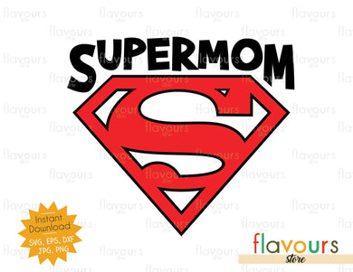 Supermom - Instant Download - SVG FILES
