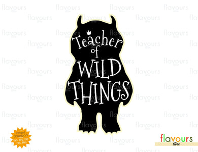 Teacher of Wild Things - SVG Cut File - FlavoursStore